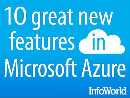 In Pictures: 10 great new features in Microsoft Azure