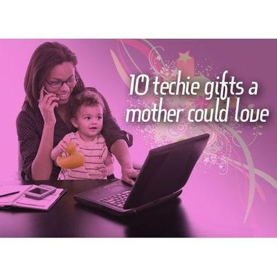 10 techie gifts a mother could love