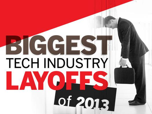 In Pictures: Biggest tech industry layoffs of 2013