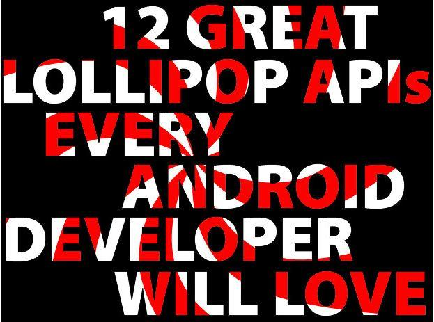 In Pictures: 12 great Lollipop APIs every Android 5.0 developer will love