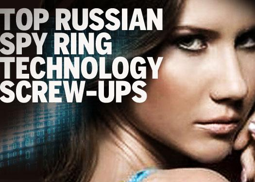 Top Russian spy ring technology screw-ups