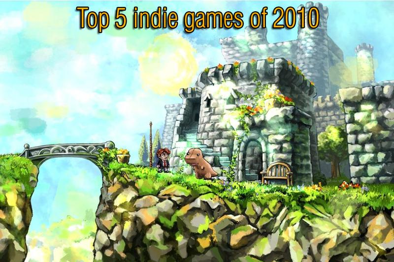 Top 5 indie games of 2010