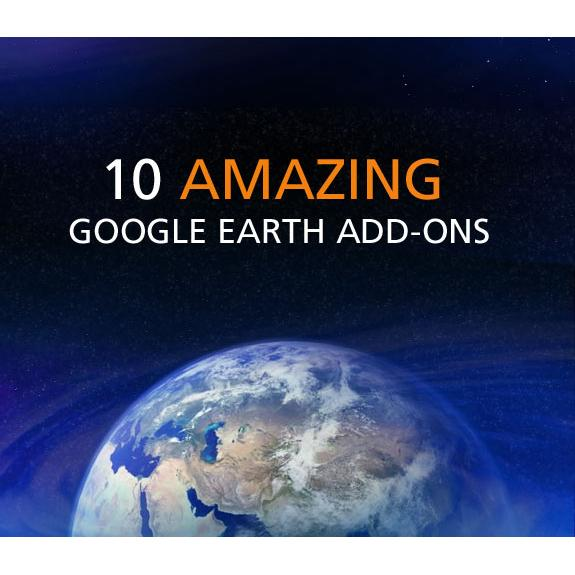 10 amazing Google Earth add-ons