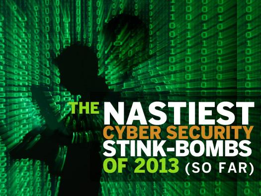 In Pictures: The nastiest cyber security stink-bombs of 2013 (so far)
