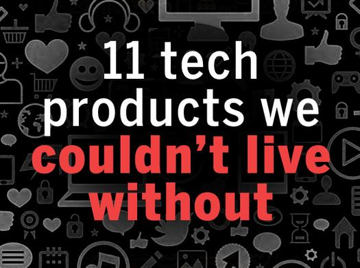 In Pictures: 11 tech products we couldn't live without
