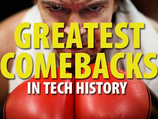In Pictures: Greatest comebacks in tech history
