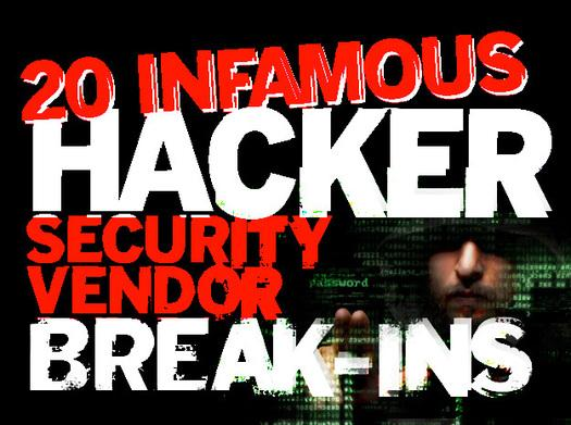 In Pictures: 20 infamous hacker security vendor break-ins